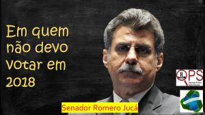 em quem não devo votar - Romero Jucá