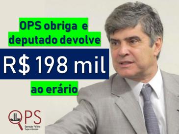 OPS obriga e deputado devolve R$ 198 mil ao erário